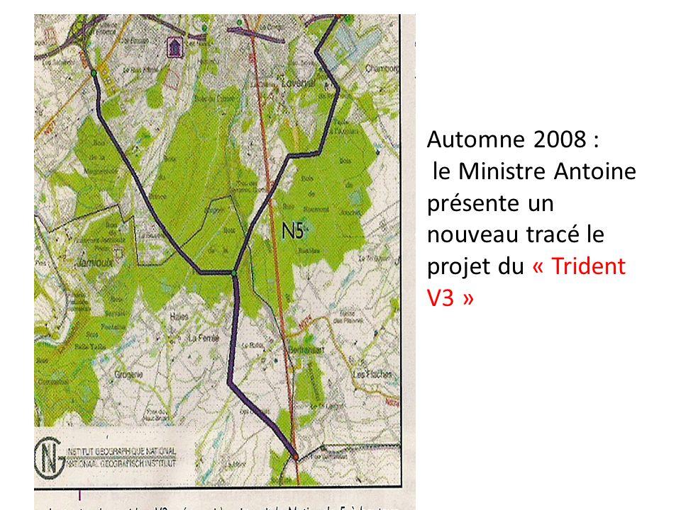 Automne 2008 : le Ministre Antoine présente un nouveau tracé le projet du « Trident V3 »