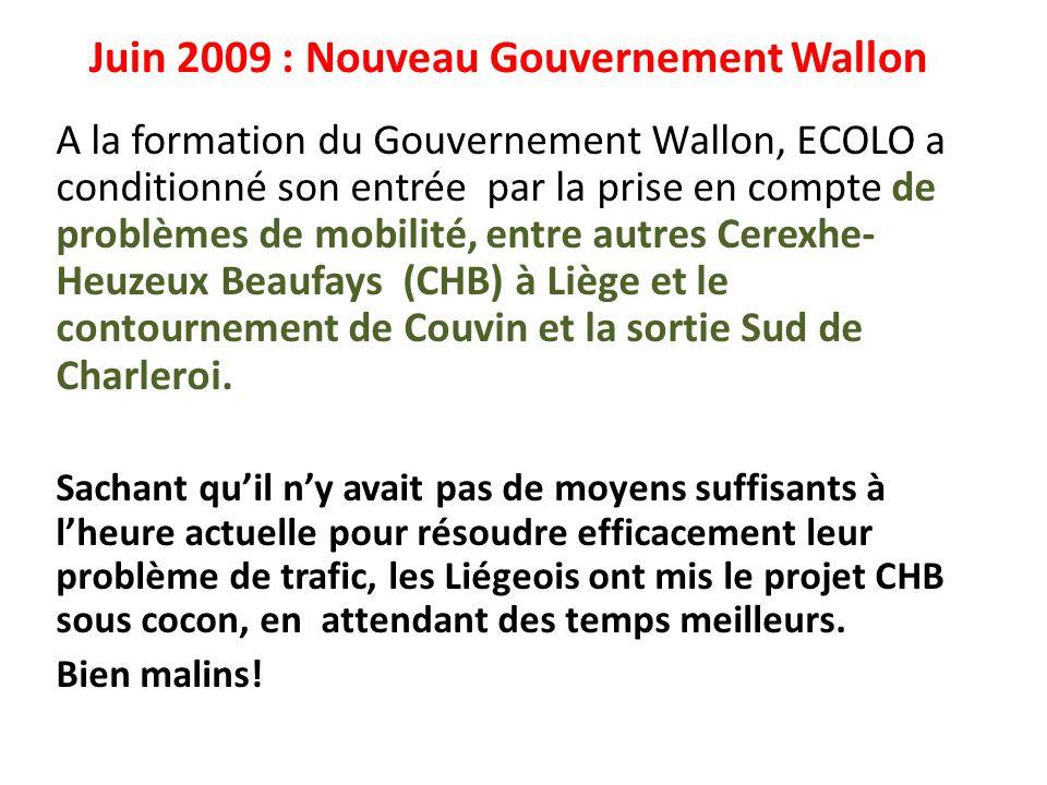 Juin 2009 : Nouveau Gouvernement Wallon A la formation du Gouvernement Wallon, ECOLO a conditionné son entrée par la prise en compte de problèmes de m