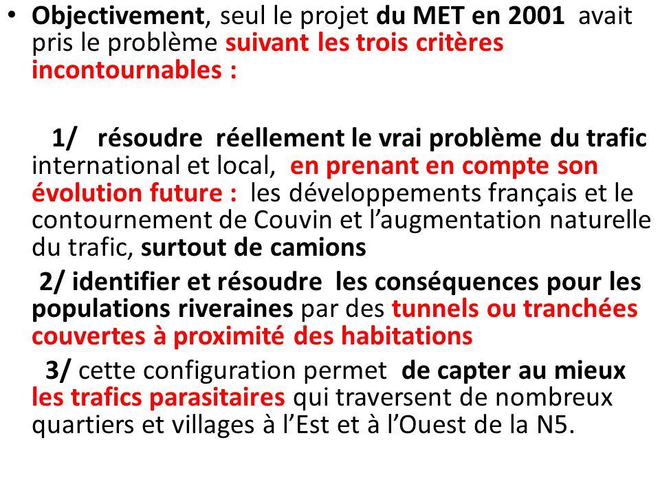 Objectivement, seul le projet du MET en 2001 avait pris le problème suivant les trois critères incontournables : 1/ résoudre réellement le vrai problè