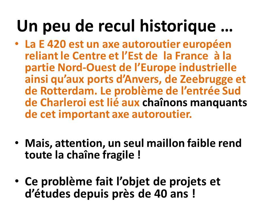 Un peu de recul historique … La E 420 est un axe autoroutier européen reliant le Centre et lEst de la France à la partie Nord-Ouest de lEurope industr