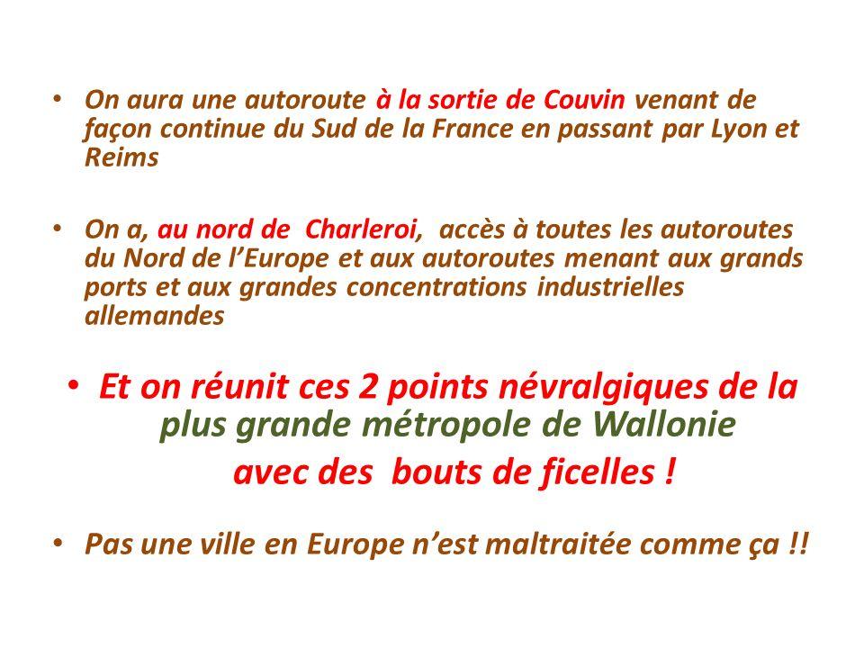 On aura une autoroute à la sortie de Couvin venant de façon continue du Sud de la France en passant par Lyon et Reims On a, au nord de Charleroi, accè