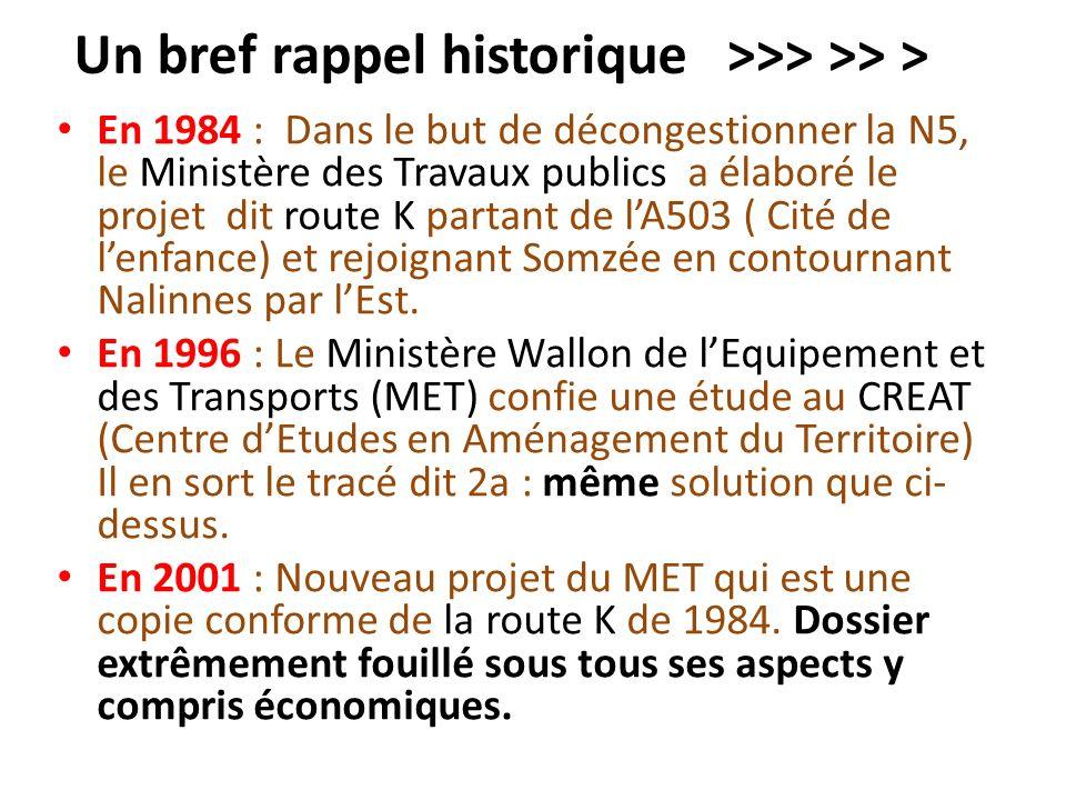 Un bref rappel historique >>> >> > En 1984 : Dans le but de décongestionner la N5, le Ministère des Travaux publics a élaboré le projet dit route K pa