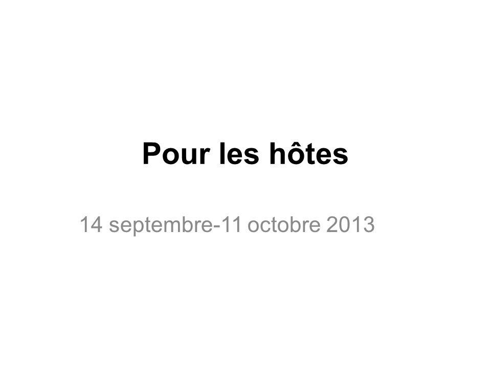 Pour les hôtes 14 septembre-11 octobre 2013