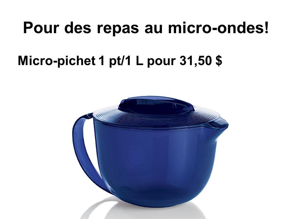 Pour des repas au micro-ondes! Micro-pichet 1 pt/1 L pour 31,50 $