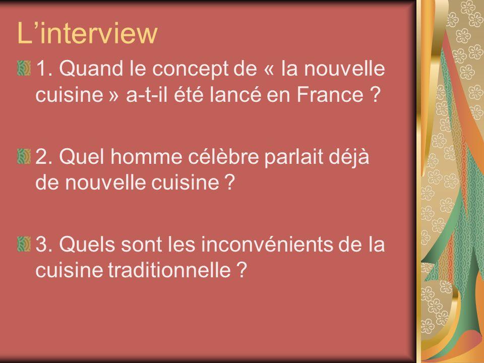 Linterview 1. Quand le concept de « la nouvelle cuisine » a-t-il été lancé en France .