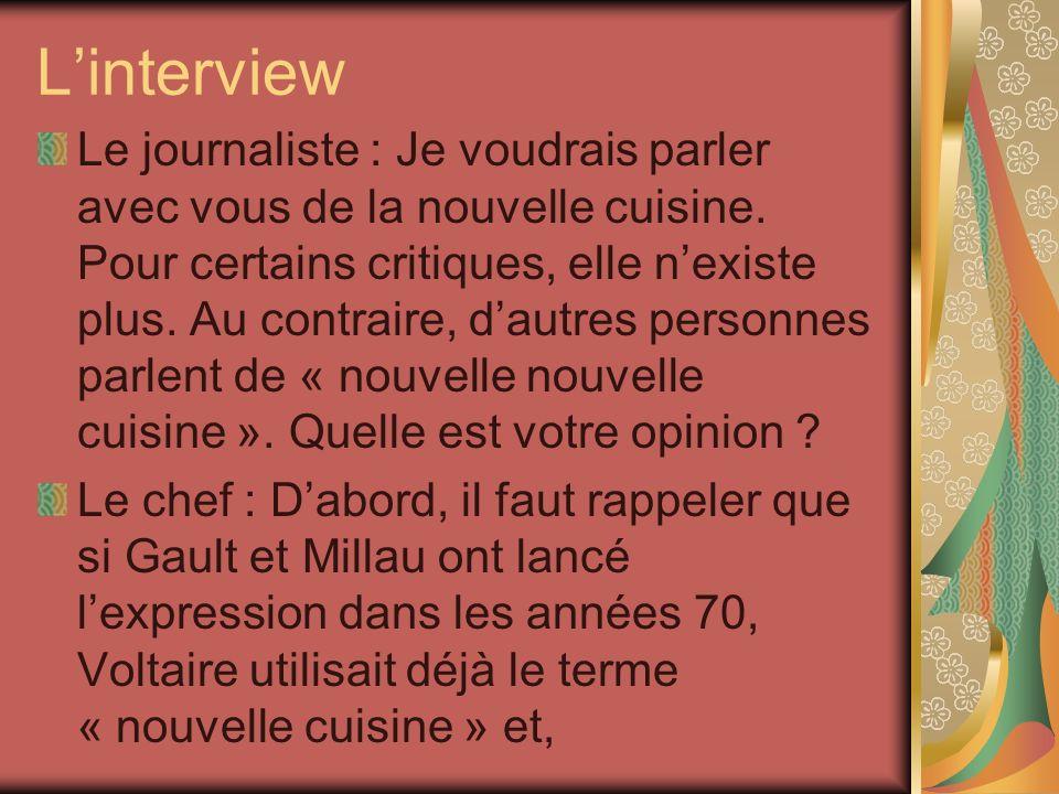 Linterview Le journaliste : Je voudrais parler avec vous de la nouvelle cuisine.