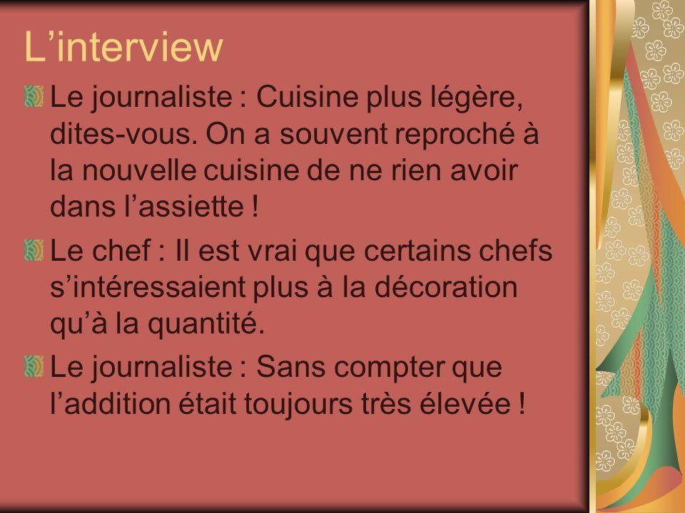 Linterview Le journaliste : Cuisine plus légère, dites-vous.