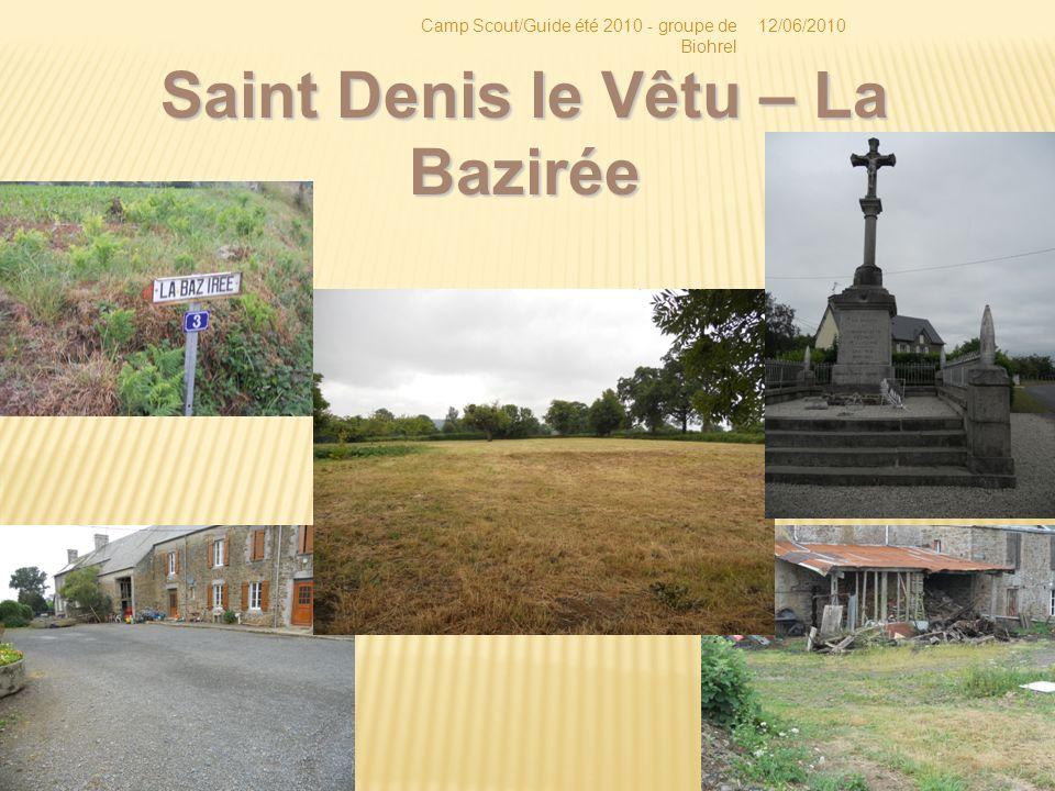 12/06/2010Camp Scout/Guide été 2010 - groupe de Biohrel Saint Denis le Vêtu – La Bazirée