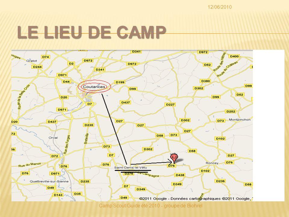 LE LIEU DE CAMP 12/06/2010 Camp Scout/Guide été 2010 - groupe de Biohrel 50 Km 10 Km