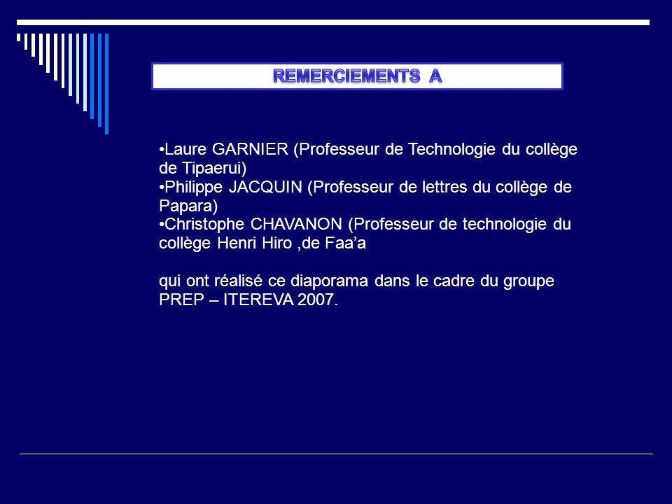 Laure GARNIER (Professeur de Technologie du collège de Tipaerui) Philippe JACQUIN (Professeur de lettres du collège de Papara) Christophe CHAVANON (Pr