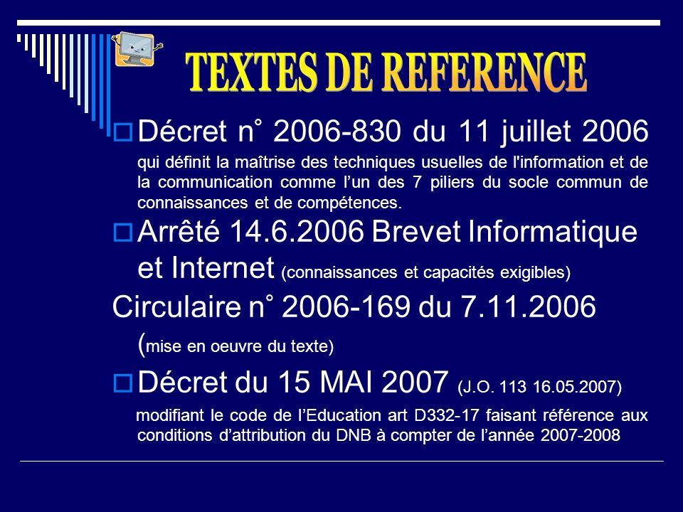 Décret n° 2006-830 du 11 juillet 2006 qui définit la maîtrise des techniques usuelles de l'information et de la communication comme lun des 7 piliers