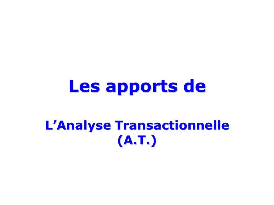 Les apports de LAnalyse Transactionnelle (A.T.)