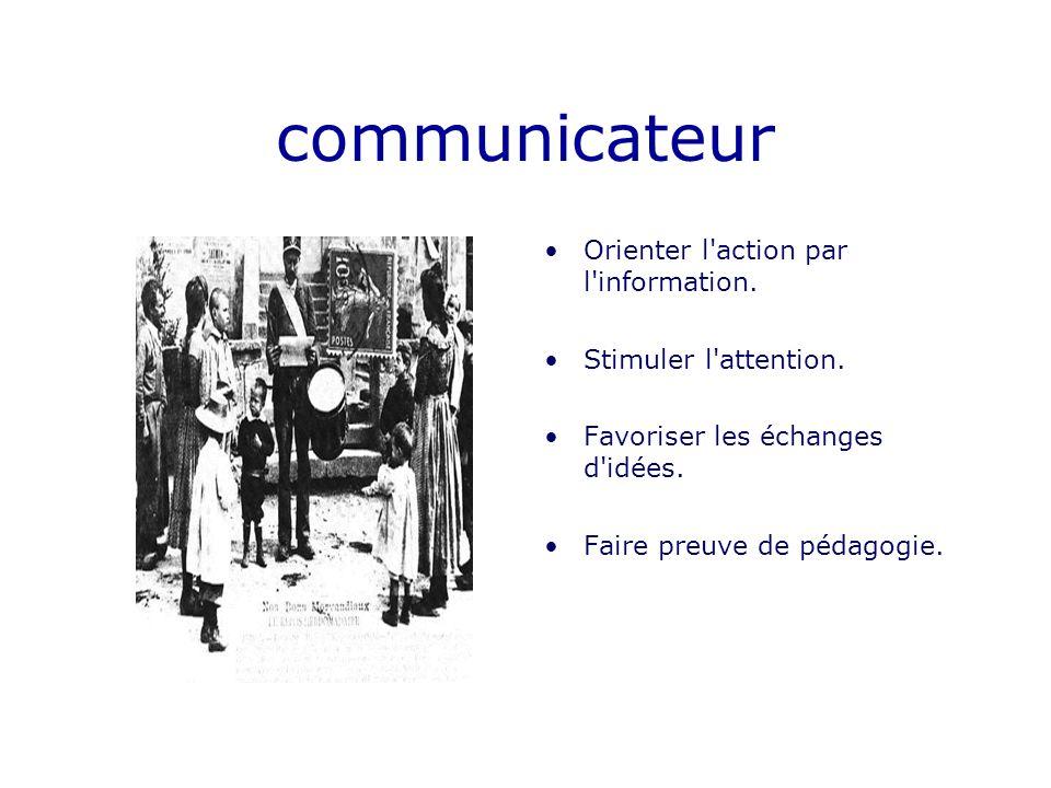 communicateur Orienter l action par l information.