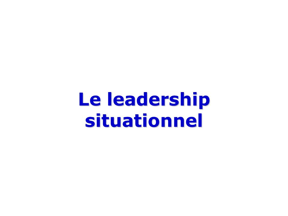 Le leadership situationnel