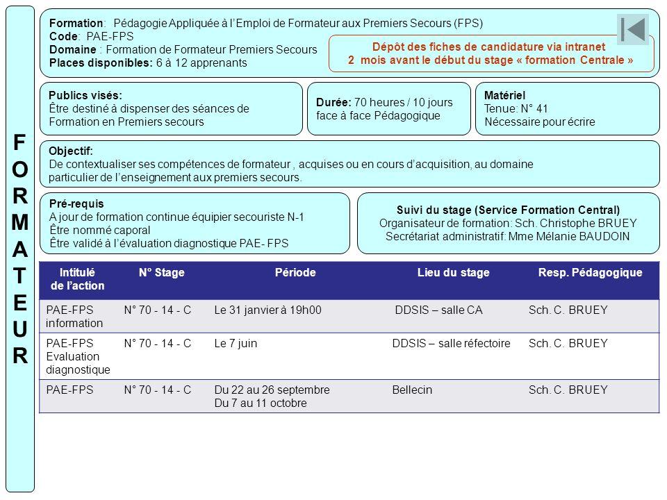 Formation: Pédagogie Appliquée à lEmploi de Formateur aux Premiers Secours (FPS) Code: PAE-FPS Domaine : Formation de Formateur Premiers Secours Place