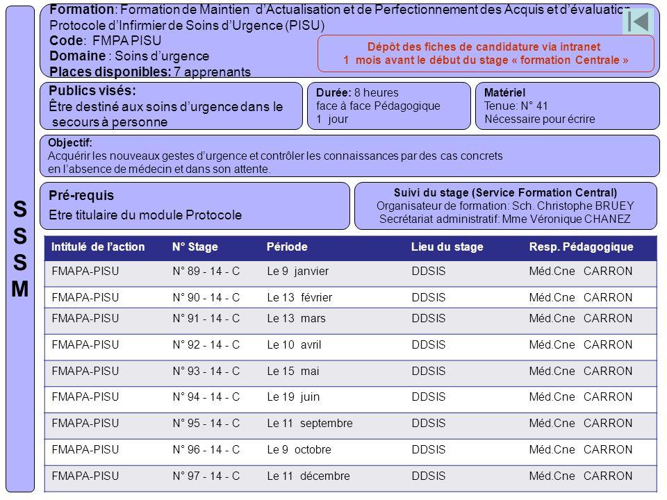 Formation: Formation de Maintien dActualisation et de Perfectionnement des Acquis et dévaluation Protocole dInfirmier de Soins dUrgence (PISU) Code: F