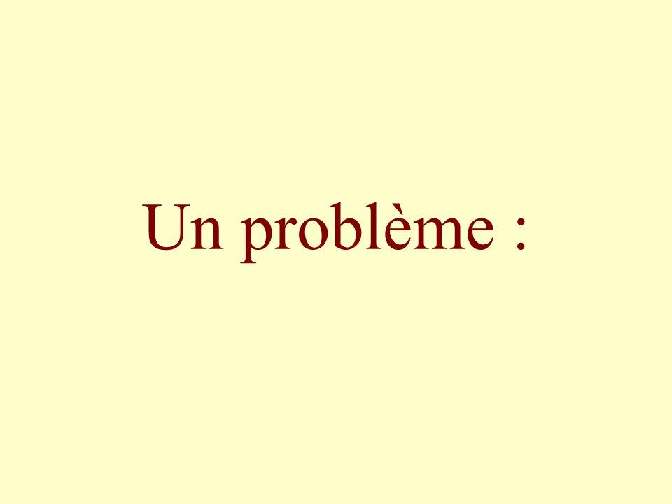 Un problème :
