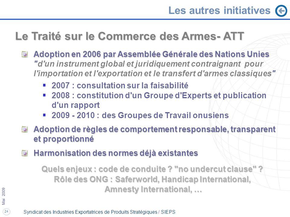 24 Mai 2009 Syndicat des Industries Exportatrices de Produits Stratégiques / SIEPS Le Traité sur le Commerce des Armes- ATT Adoption en 2006 par Assem