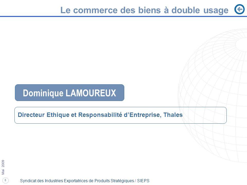 5 Mai 2009 Syndicat des Industries Exportatrices de Produits Stratégiques / SIEPS Le commerce des biens à double usage Dominique LAMOUREUX Directeur E