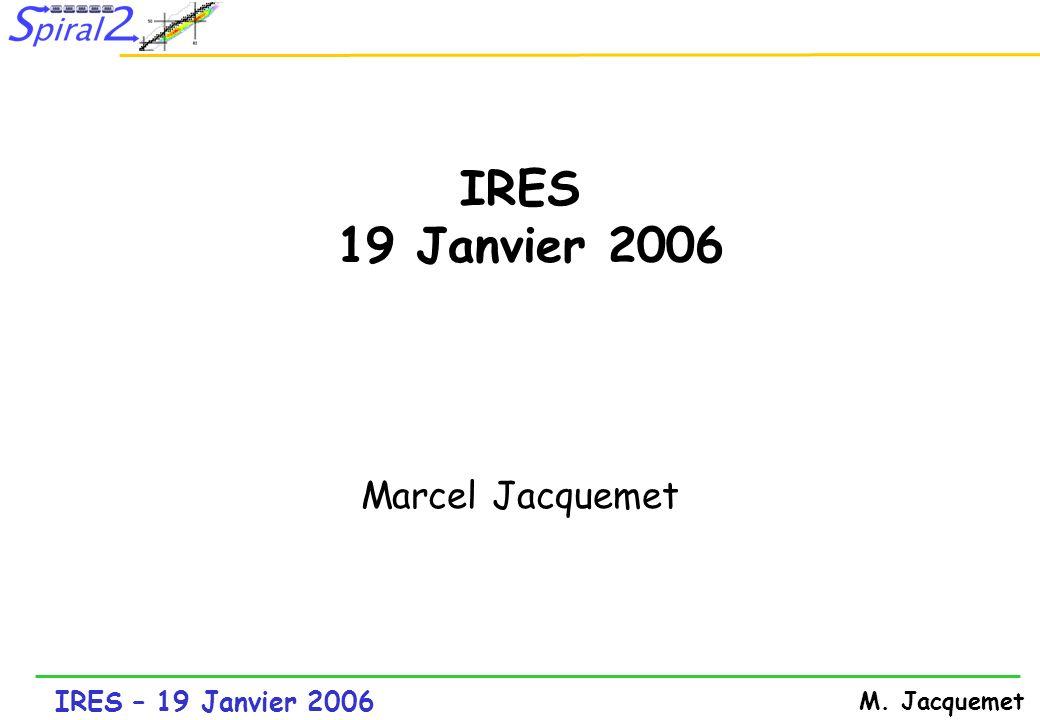 IRES – 19 Janvier 2006 M.Jacquemet PROJET Ganil Labos et banc de tests ECS –prod.