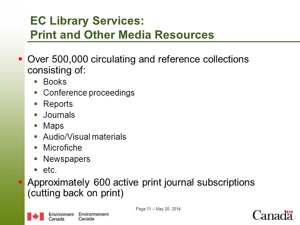 Page 11 – May 20, 2014 EC Library Services: Print and Other Media Resources Over 500,000 circulating and reference collections consisting of: Books Co