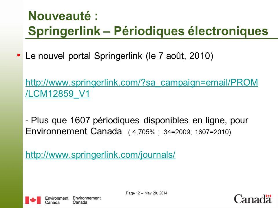 Page 12 – May 20, 2014 Nouveauté : Springerlink – Périodiques électroniques Le nouvel portal Springerlink (le 7 août, 2010) http://www.springerlink.co