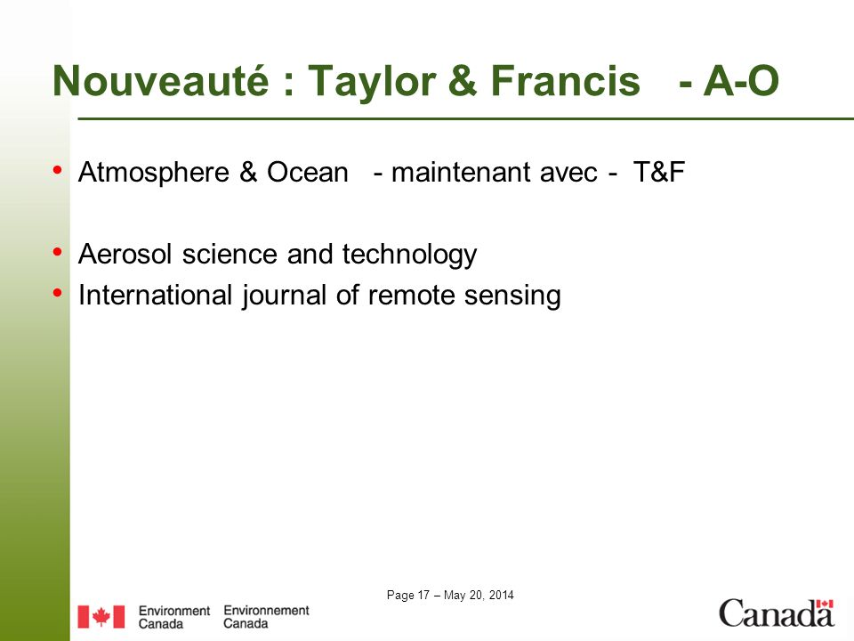Page 17 – May 20, 2014 Nouveauté : Taylor & Francis - A-O Atmosphere & Ocean - maintenant avec - T&F Aerosol science and technology International jour