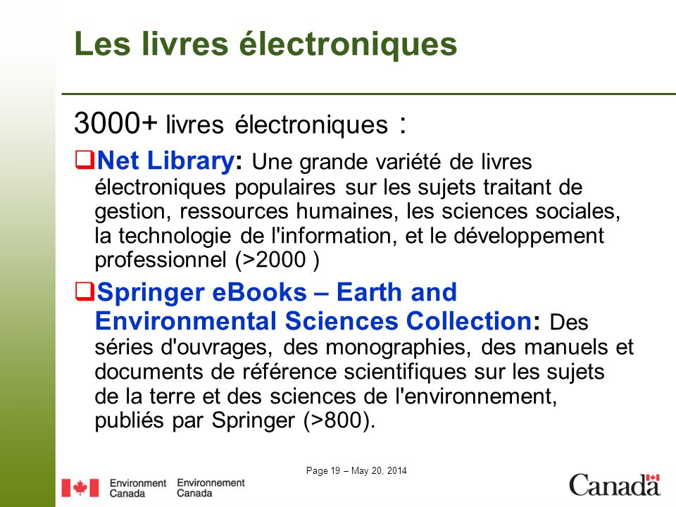 Page 19 – May 20, 2014 Les livres électroniques 3000+ livres électroniques : Net Library: Une grande variété de livres électroniques populaires sur le