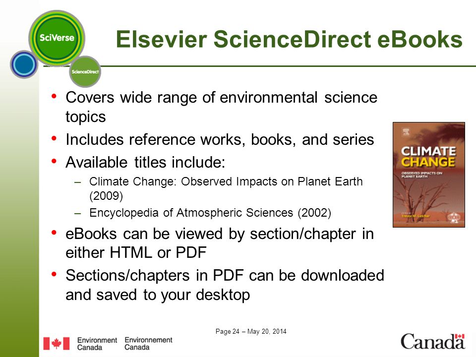 Page 24 – May 20, 2014 Elsevier ScienceDirect eBooks Covers wide range of environmental science topics Includes reference works, books, and series Ava