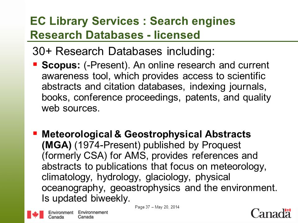 Page 37 – May 20, 2014 EC Library Services : Search engines Research Databases - licensed 30+ Research Databases including: Scopus: (-Present). An onl
