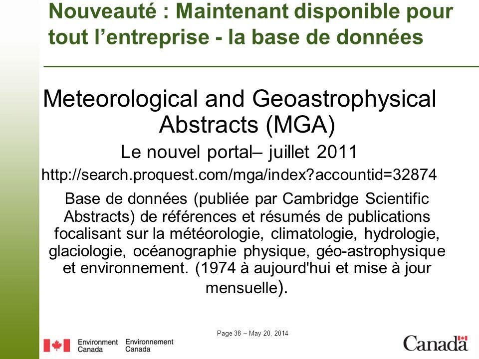 Page 38 – May 20, 2014 Nouveauté : Maintenant disponible pour tout lentreprise - la base de données Meteorological and Geoastrophysical Abstracts (MGA