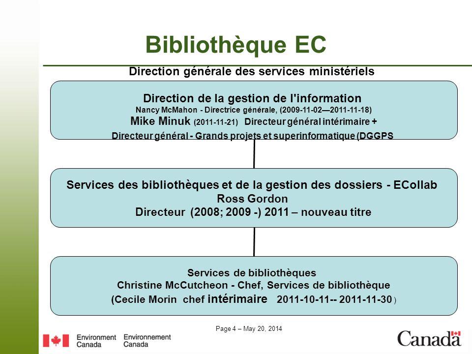Page 4 – May 20, 2014 Bibliothèque EC Direction générale des services ministériels Direction de la gestion de l'information Nancy McMahon - Directrice