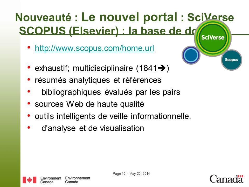 Page 40 – May 20, 2014 Nouveauté : Le nouvel portal : SciVerse SCOPUS (Elsevier) : la base de données http://www.scopus.com/home.url exhaustif; multid