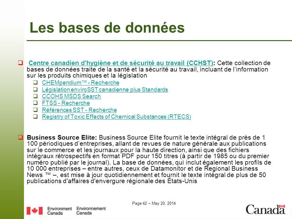 Page 42 – May 20, 2014 Les bases de données Centre canadien d'hygiène et de sécurité au travail (CCHST): Cette collection de bases de données traite d