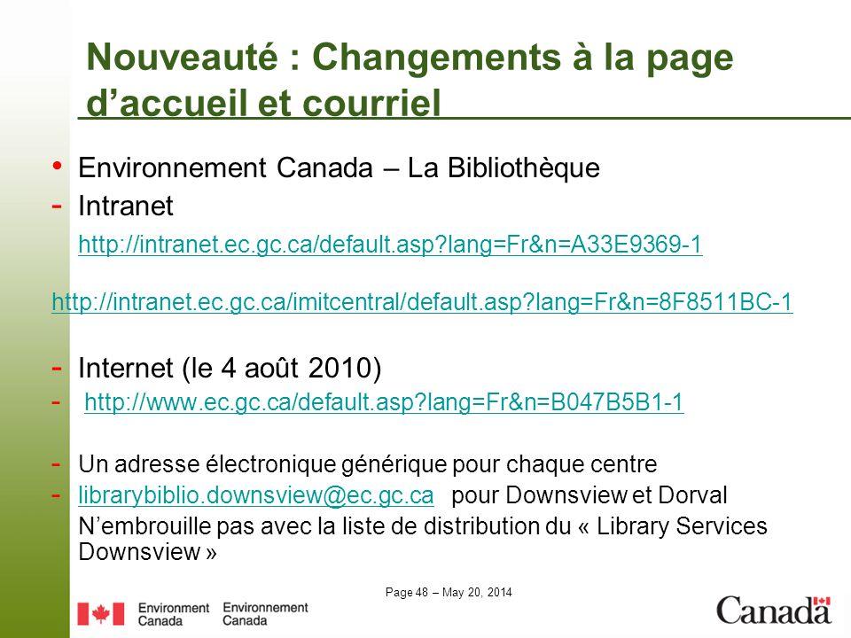 Page 48 – May 20, 2014 Nouveauté : Changements à la page daccueil et courriel Environnement Canada – La Bibliothèque - Intranet http://intranet.ec.gc.
