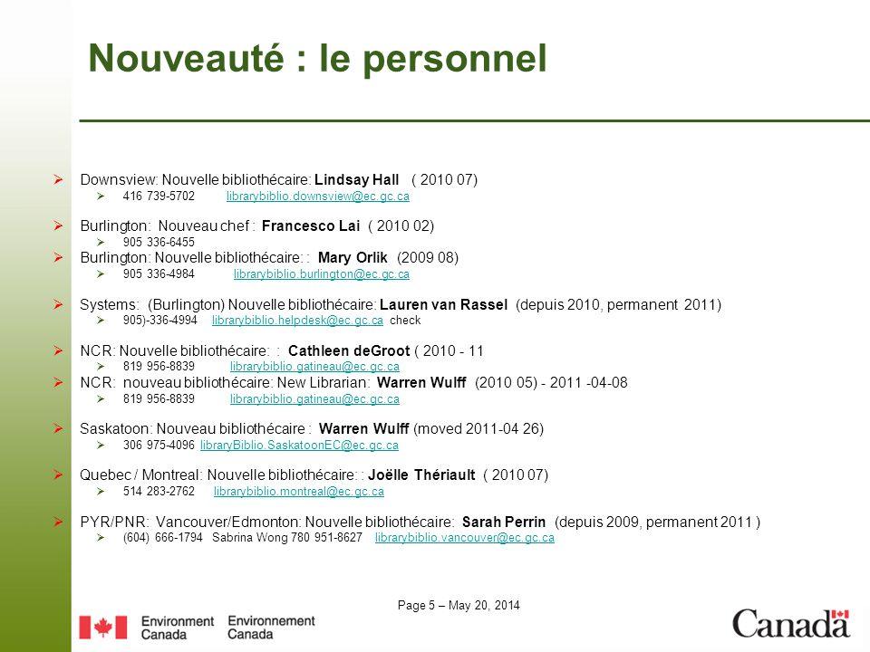 Page 5 – May 20, 2014 Nouveauté : le personnel Downsview: Nouvelle bibliothécaire: Lindsay Hall ( 2010 07) 416 739-5702 librarybiblio.downsview@ec.gc.