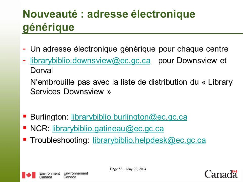 Page 58 – May 20, 2014 Nouveauté : adresse électronique générique - Un adresse électronique générique pour chaque centre - librarybiblio.downsview@ec.