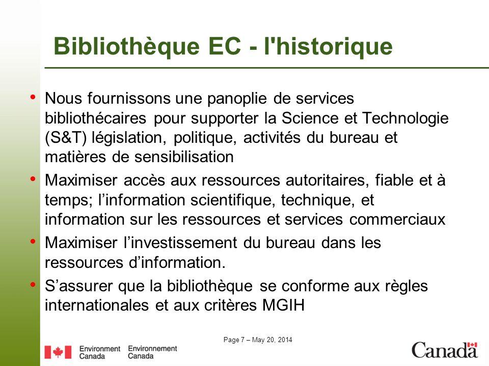Page 7 – May 20, 2014 Bibliothèque EC - l'historique Nous fournissons une panoplie de services bibliothécaires pour supporter la Science et Technologi