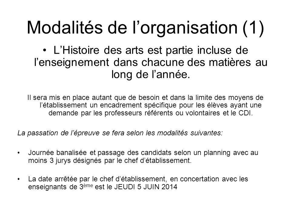Modalités de lorganisation (1) LHistoire des arts est partie incluse de lenseignement dans chacune des matières au long de lannée.
