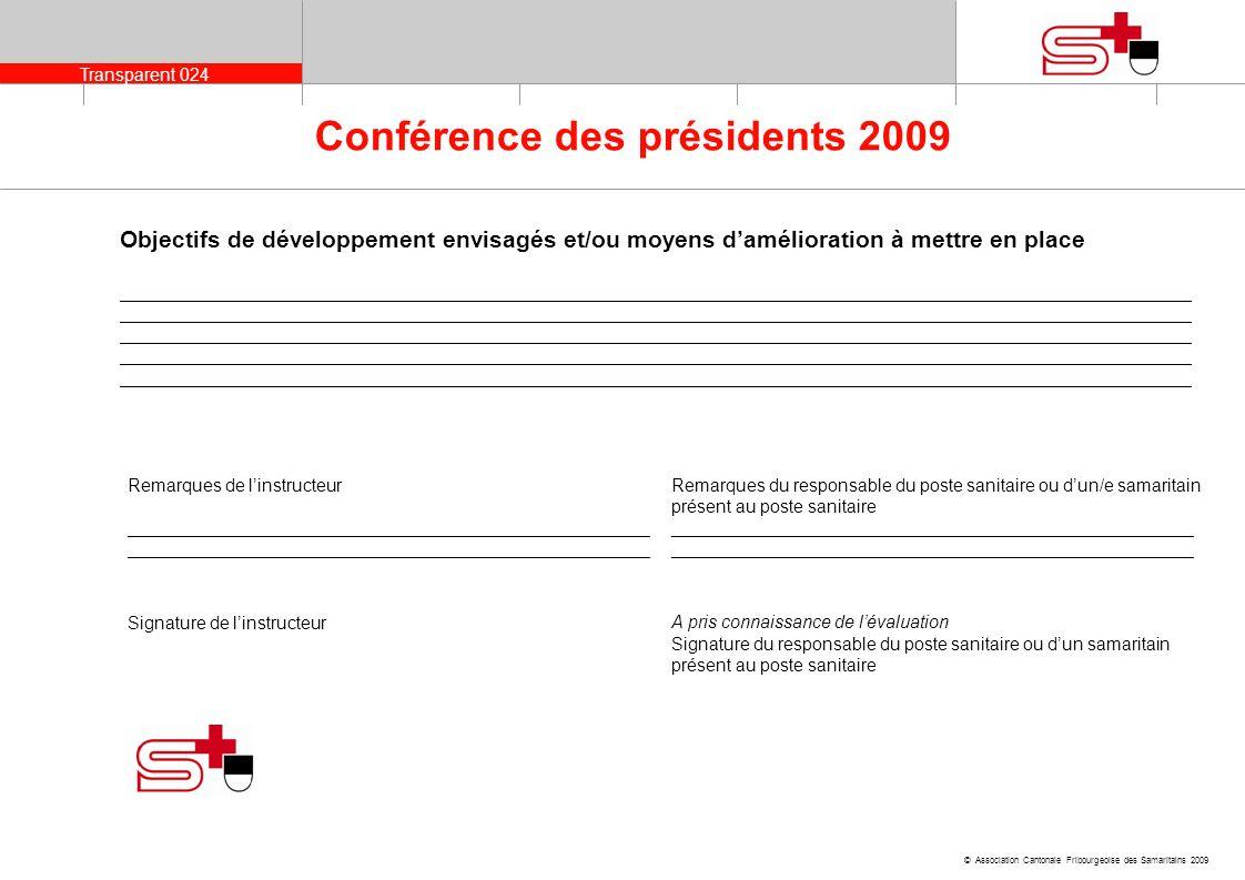 Transparent 024 © Association Cantonale Fribourgeoise des Samaritains 2009 Conférence des présidents 2009 Objectifs de développement envisagés et/ou m