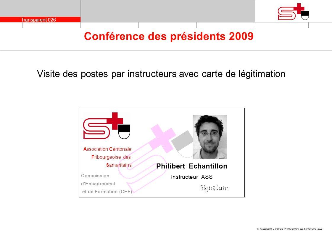 Transparent 026 © Association Cantonale Fribourgeoise des Samaritains 2009 Conférence des présidents 2009 Visite des postes par instructeurs avec cart
