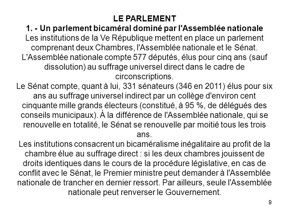 9 LE PARLEMENT 1. - Un parlement bicaméral dominé par l'Assemblée nationale Les institutions de la Ve République mettent en place un parlement compren