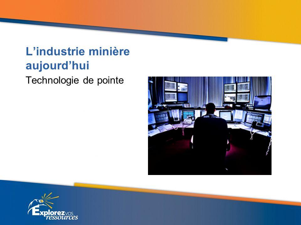 Débouchés Au cours des 10 prochaines années lindustrie minière aura besoin entre 60 000 à 90 000 nouveaux