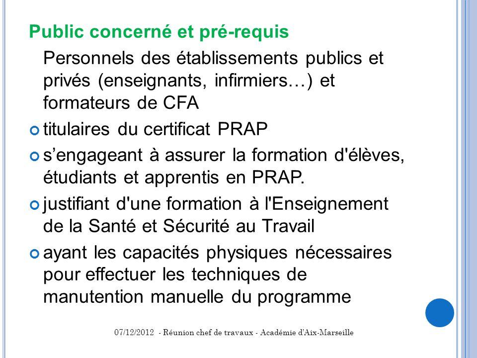 Public concerné et pré-requis Personnels des établissements publics et privés (enseignants, infirmiers…) et formateurs de CFA titulaires du certificat
