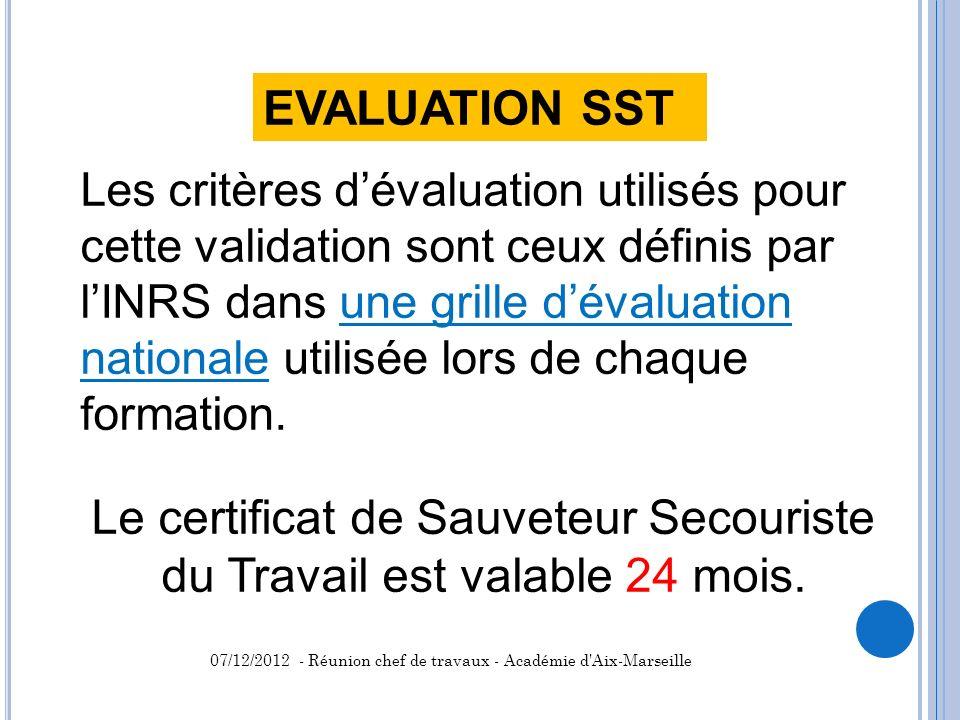 Les critères dévaluation utilisés pour cette validation sont ceux définis par lINRS dans une grille dévaluation nationale utilisée lors de chaque form