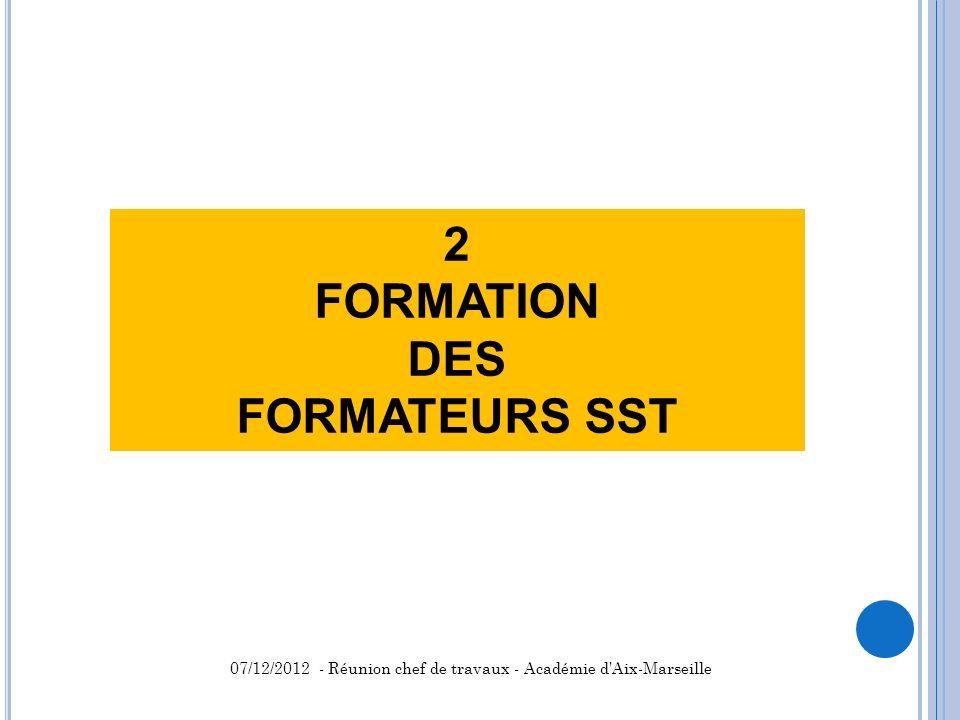 2 FORMATION DES FORMATEURS SST 07/12/2012 - Réunion chef de travaux - Académie d'Aix-Marseille