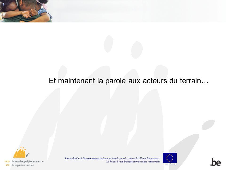 Service Public de Programmation Int é gration Sociale, avec le soutien de l Union Europ é enne Le Fonds Social Europ é en investit dans votre avenir E