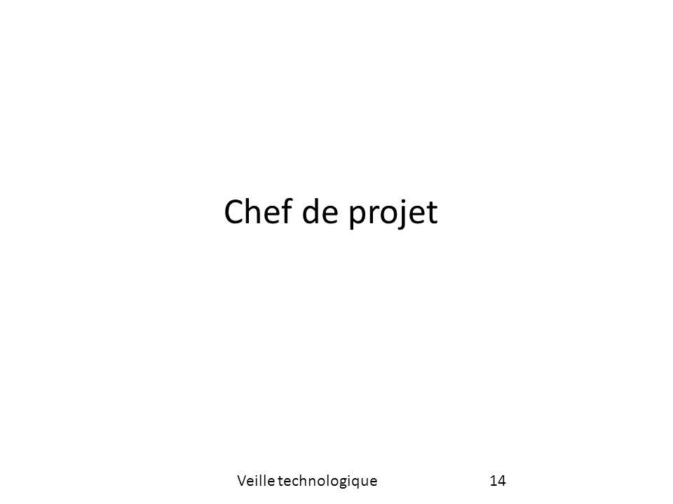 Chef de projet 14Veille technologique