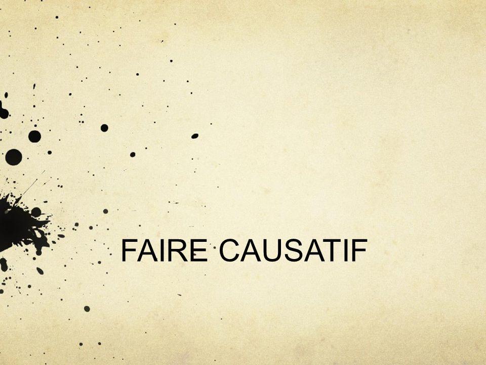 FAIRE CAUSATIF