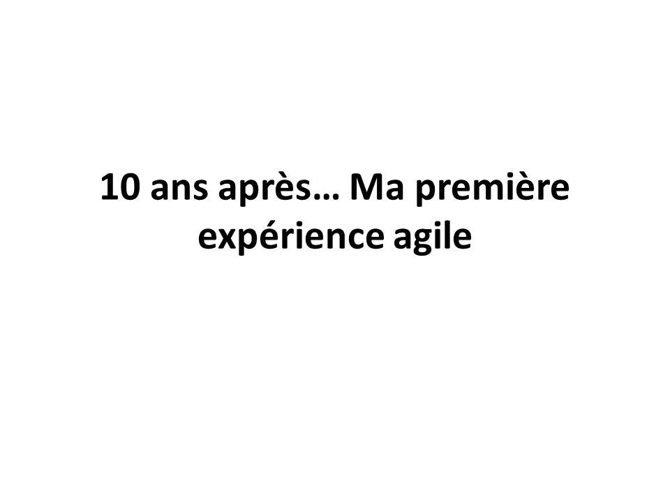 10 ans après… Ma première expérience agile